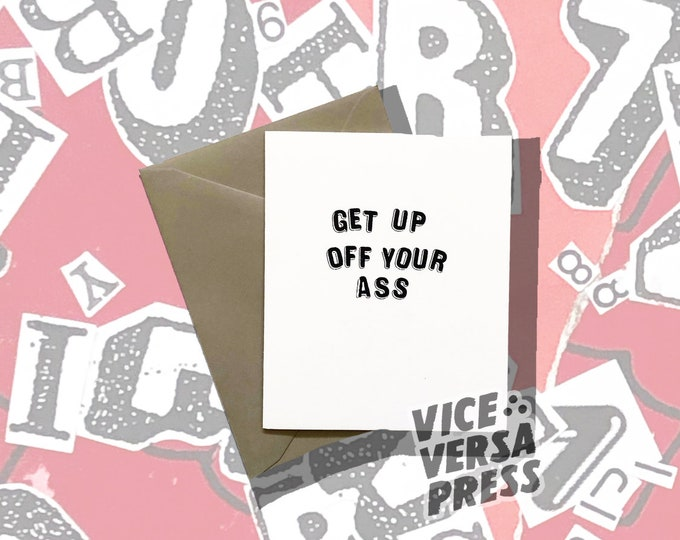 Get Up Off Your Ass greeting card
