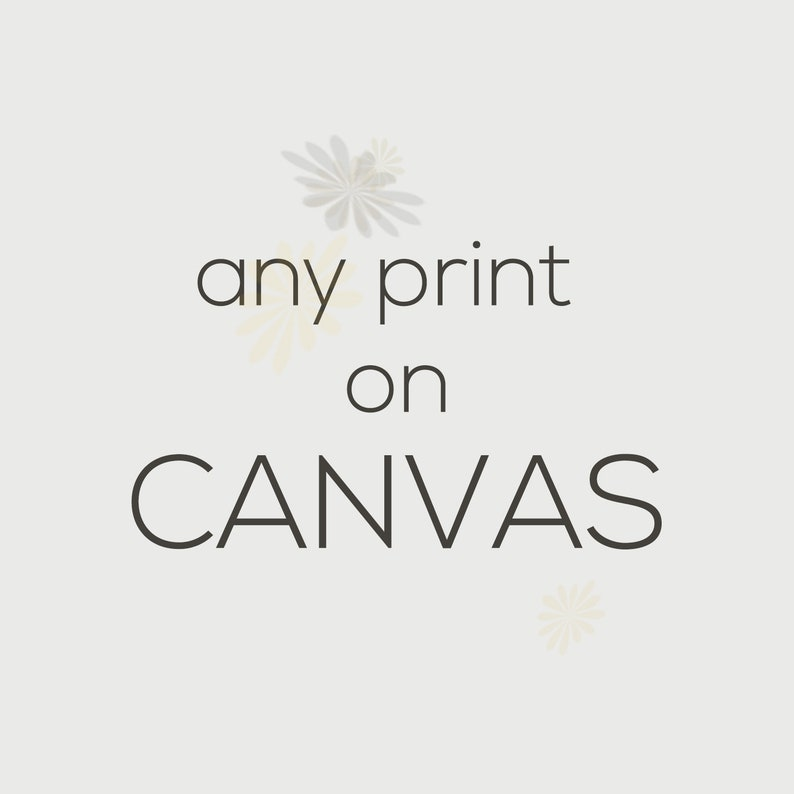 ANY Print as Canvas Wall Art  Large Wall Art  Gallery image 0