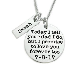 Personalized Wedding - Today I Tell Your Dad I Do I Promise To Love You Forever Too - Wedding Party Gift - Wedding Child Keepsake - 1282