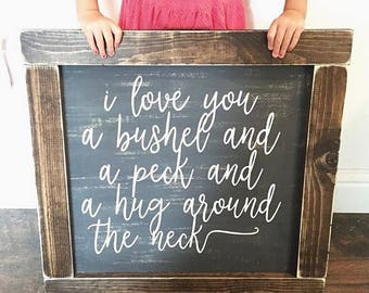I love you a bushel and a peck and a hug around the neck - rustic farmhouse handmade sign