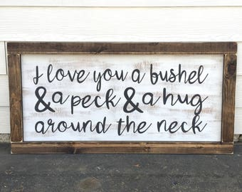 LARGE I love you a bushel & a peck and a hug around the neck - rustic farmhouse handmade sign