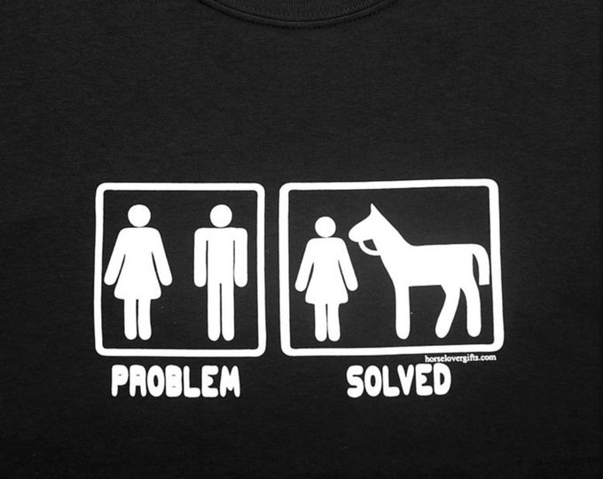 Problem Solved! Horse T Shirt