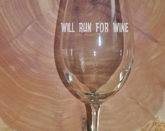 Sand Carved (Etched) Will Run For Wine- Choice of Pilsner, Beer Mug, Pub, Wine Glass, Coffee Mug, Rocks, Water Glass- Great Gift for Runners