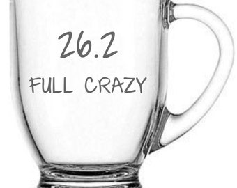 26.2 Full Crazy  Choice of Pilsner, Beer Mug, Pub, Wine Glass, Coffee Mug, Rocks, Water Glass for Runners Sand Carved (etched)