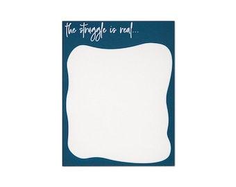 Funny Notepad, Struggle is Real Writing Pad, Best Friend Gift