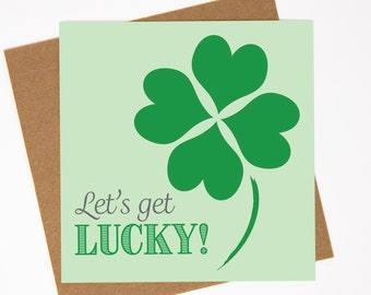Funny St Patrick's Day Card, Luck of the Irish, Shamrock, Four Leaf Clover, Let's Get Lucky!