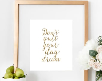 Don't Quit Your Day Dream Motivational Typography Quote, Typography Wall Art, Inspirational Bedroom Poster Home and Office Decor