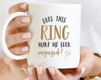 Does This Ring Make Me Look Engaged Mug, Engagement Coffee Mug, Engagement Mug, Engagement Announcement, Wedding Mug, Diamond Coffee Cup