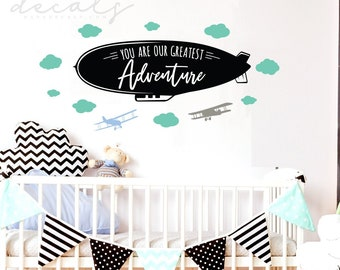 You are Our Greatest Adventure - Adventure is Out There Vinyl Wall Decal - Blimp Airship Playrooms, Up Nursery Decor, Up Themed Kid's Rooms