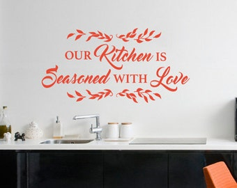 Our Kitchen Is Seasoned With Love - Wall Quote Vinyl Decal for Kitchen, Home Decor, Family, Loving Home
