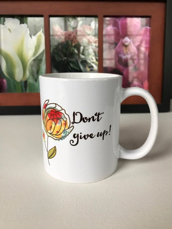 Don't Give Up! Mug