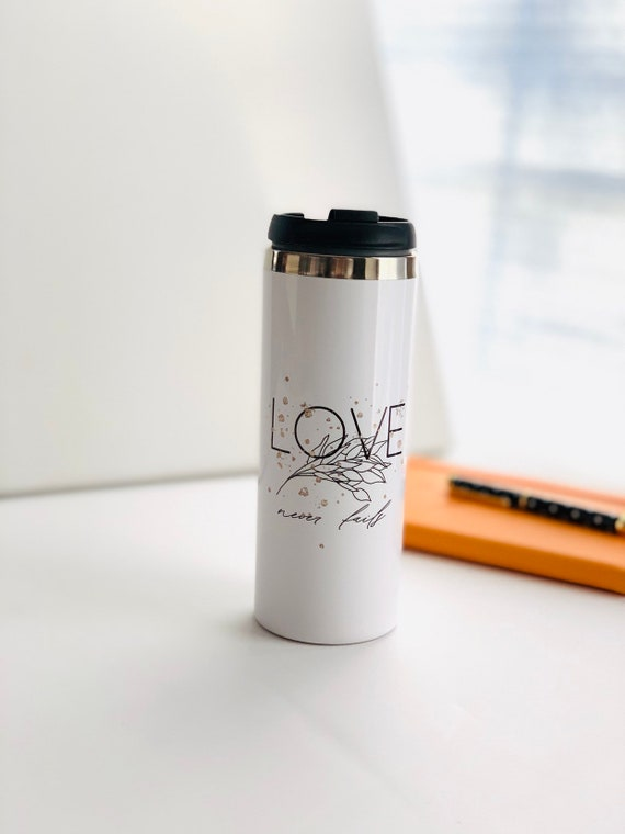Love Never Fails Tumbler 14oz