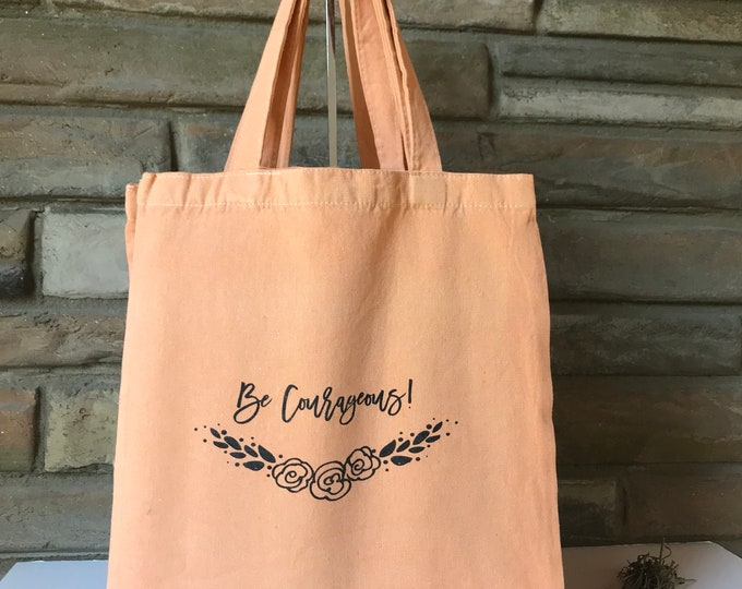 Be Courageous! Natural Cotton Tote Limited Edition Colors - Canteloupe