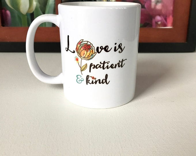 Love is patient and kind Mug