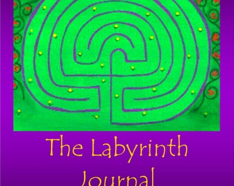 The Labyrinth Journal: A Guided Journey on Your Path to Creativity & Purpose
