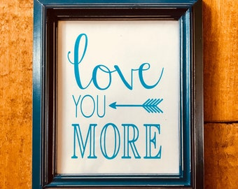 Love You More/ digital print