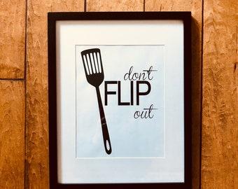 Don't Flip Out/ Kitchen Art/ digital print