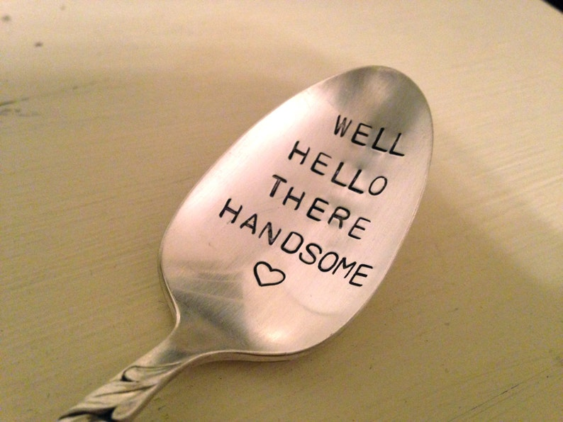 recycled vintage silver plate spoon Well Hello There Handsome
