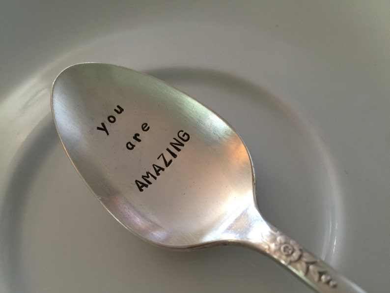 You Are Amazing  vintage silverware hand stamped  teaspoon,