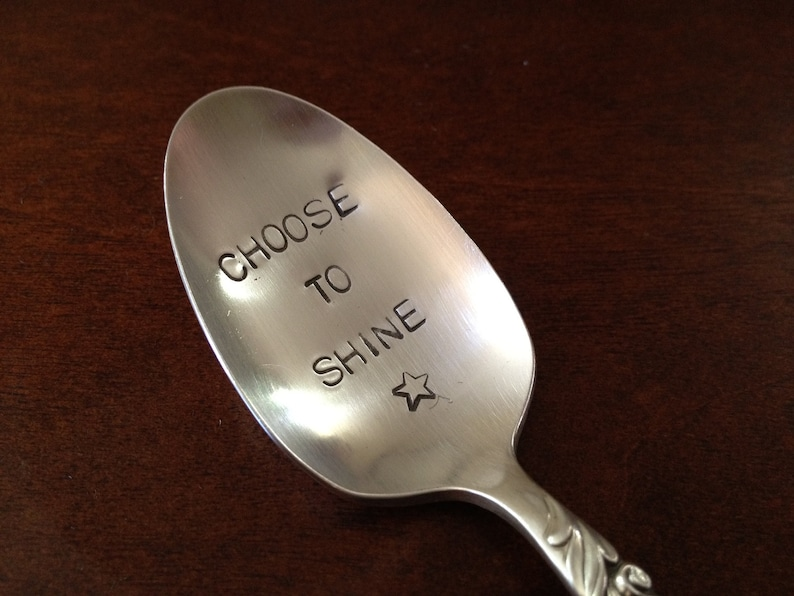 recycled silverware hand stamped spoon  Choose to Shine