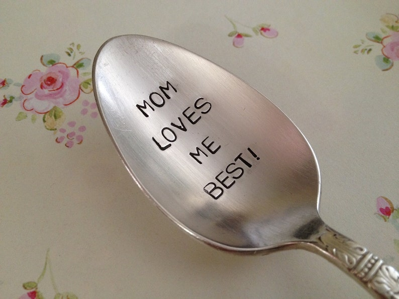 Mom Loves Me Best   vintage silverware hand stamped spoon