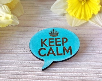 Wooden Keep Calm Brooch mint green comic bubble with engraved crown - Natural Bohemian Laser Cut Jewelry Gift Idea with special message