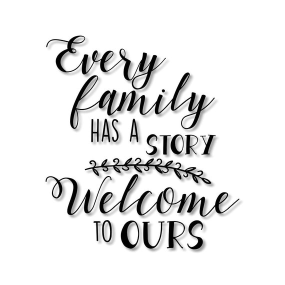 Every Family Has A Story Welcome To Ours Stencil Wood Sign Etsy