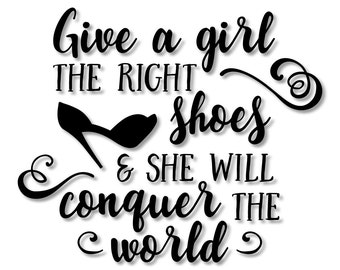 Give a Girl the Right Shoes and She Will Conquer the World Stencil // wood sign // wall decor // painting // craft