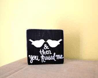 And then you kissed me Love Birds Wood Block Shelf Sitter
