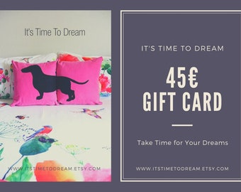 45 Gift Certificate, Gift Card. Here's your It's Time To Dream gift card. A printable Gift Certificate.