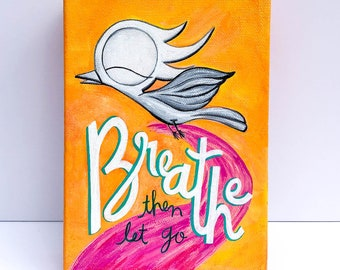Breathe - Dream Bird Painting - 5x7 - Acrylic On Canvas