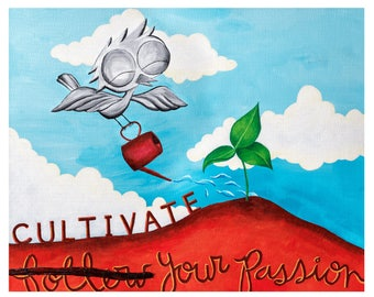 Cultivate Your Passion - Dream Bird Art Print - 8x10, 11x14, 16x20