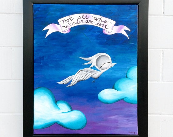 Inspirational Acrylic Painting - Not All Who Wander Are Lost, Dream Bird Art, 16x20 Original Acrylic on Canvas, Framed Wall Art