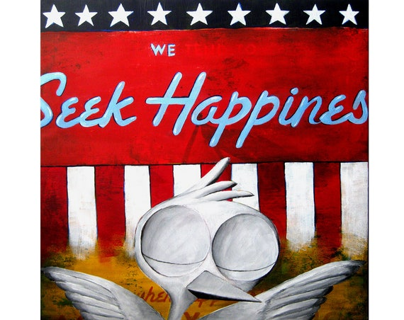 Inspirational Art Print - We Seek Happiness, Dream Bird Art, 15x15 Giclee Print, Limited Edition, Square Art Print, American Pride Art
