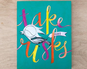 Take More Risks - Dream Bird Painting - 8x10 - Acrylic On Wood Panel