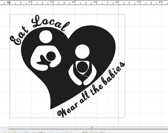 db4f99fec39 Eat Local And Wear all the Babies Vinyl Decal