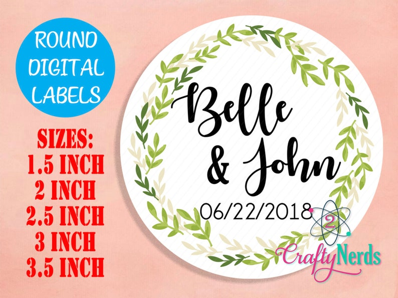 Round Labels Names With Green Leafs Wreath Leaf Any Color Digital JPG or  PDF { 1 5, 2, 2 5, 3, 3 5 inch } Sticker Thank You Favor Topper Tag