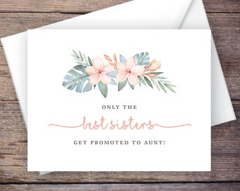 Printable Only the Best Sisters Get Promoted to Aunt Pregnancy Announcement, Tropical, Instant Download Card, Expecting Baby –Kalea