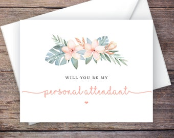 Printable Tropical Will You Be My Personal Attendant Card, Instant Download Card, Wedding Card – Kalea