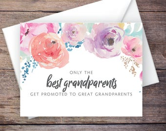 Printable Only the Best Grandparents Get Promoted to Great Grandparents Pregnancy Announcement, Flowers, Instant Download Card –Haven