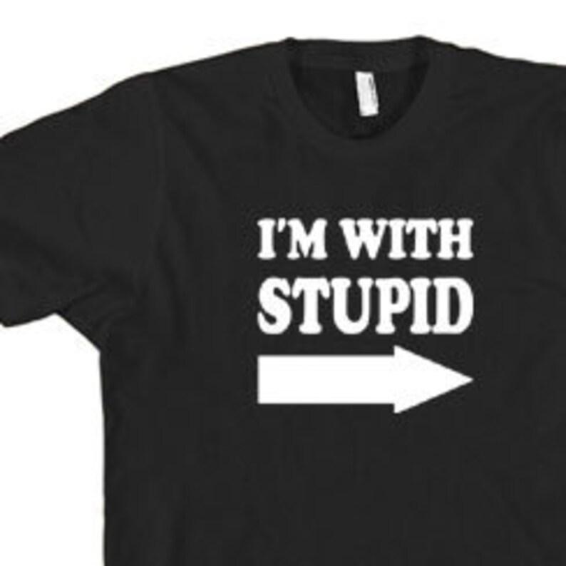 90c2e259 FUNNY TSHIRT I'm with stupid tshirt funny shirt cool | Etsy