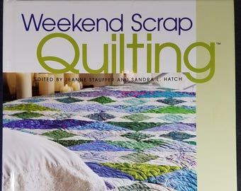 Weekend Scrap Quilting-- 30+ Patterns and Instruction