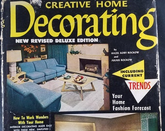 Creative Home Decorating Book--Current Trends 1953