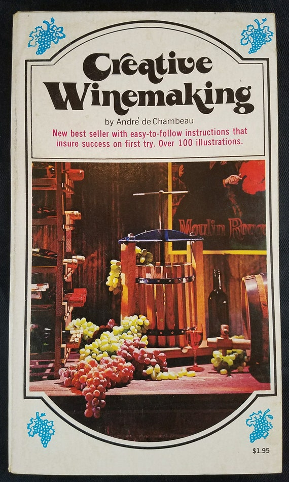 Creative Winemaking Instructions And Tips 1972 Etsy