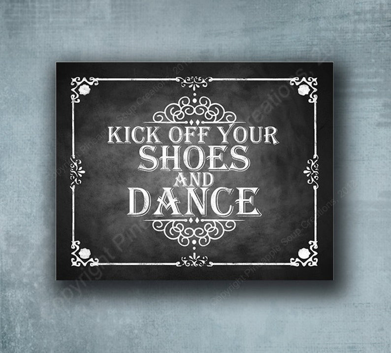 ace2b6fc98437 CLEARANCE SALE - Kick off your Shoes and Dance PRINTED sign | Wedding Sign,  Party Decoration 11x14