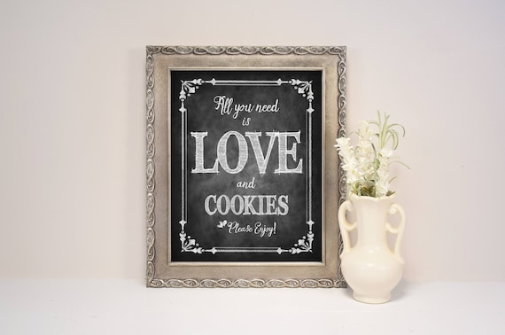 All you need is Love and Cookies | PRINTED wedding sign, Bakery Shop Sign, Cooking Bar Sign, Cookie Buffet Sign, Cookie Favors, Party Sign