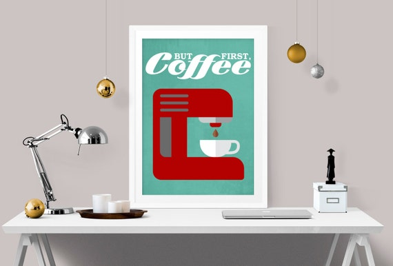 Merveilleux But First Coffee, Coffee Print, Retro Office Decor, Retro Kitchen Decor,  Red And Teal Home Decor, Office Art Print, Kitchen Wall Art, A 1009