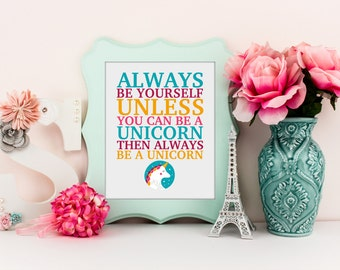 Unicorn Decor, Baby Girl Wall Art, Always be Yourself Unless you can be a unicorn Art, Kids Bedroom Poster, Funny Decor, Home Decor, A-1255
