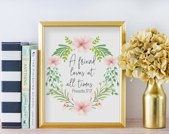Bible Verse Art Print, A Friend Loves At all Times Sign, Christian Home Decor, Gift for Friend, Living Room Decor, Christian Poster, A-1307