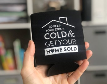 Real Estate Agent custom can coolers, Keep your drink cold and get your home Sold promo item, agent broker can coolers, agent giveaway